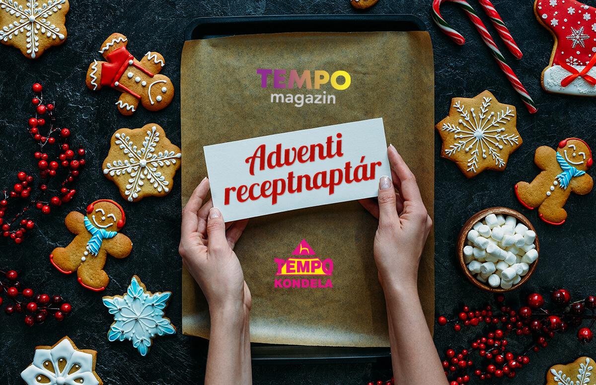 Tempo magazin - Adventi receptnaptár - új karácsonyi recept minden napra